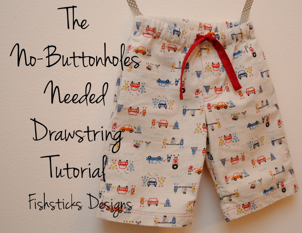 The No Buttonholes Needed Drawstring Tutorial