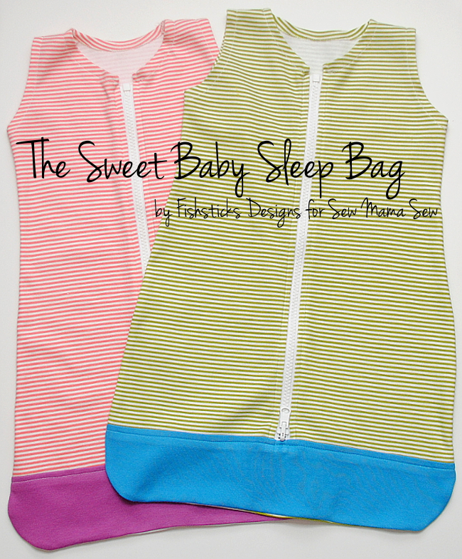 http://www.fishsticksdesigns.com/blog/the-sweet-baby-sleep-bag-pattern-at-sew-mama-sew/