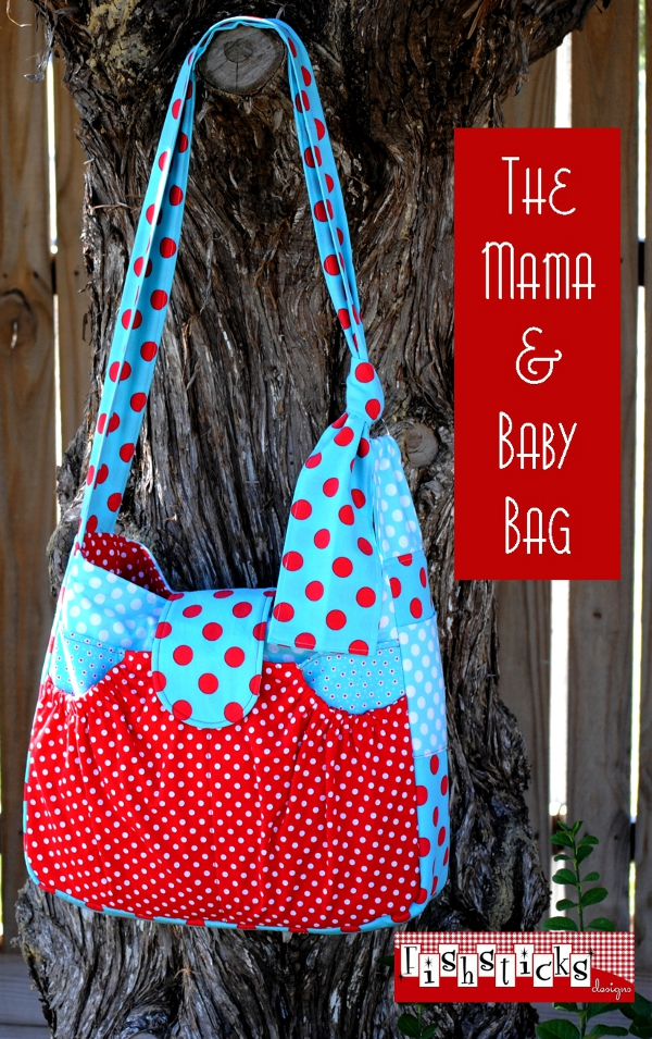 The Monday Blog: The Mama & Baby Bag–Diaper Bag Pattern Review ...